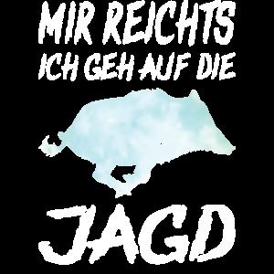 Mir Reichts Ich Geh Auf Die Jagd I Schweinejagd