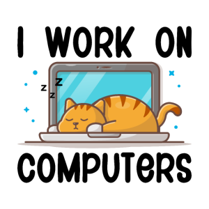 I Work On Computers Funny Cat