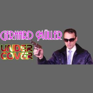 """Undercover"" (Gerhard Müller)"