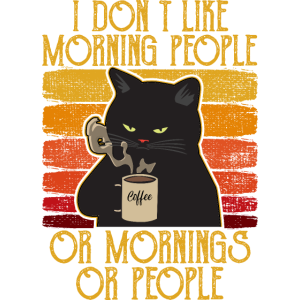 i dont like morning people Katze Kaffee Cat