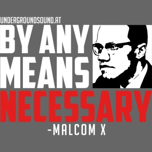 BY ANY MEANS NECESSARY - Malcom X
