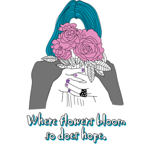 Flowers quote, Where flowers bloom so does hope.