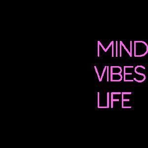 Positives Mind, positives vibes, positives life