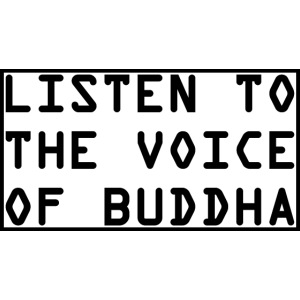 Listen To The Voice Of Buddha