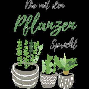 Die mit den Pflanzen spricht | Pflanzen Geschenk