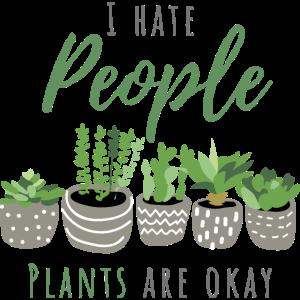 I hate people Plants are okay   Pflanzen Geschenk