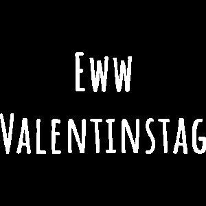 Eww anti Valentinstag Geschenk für Singles