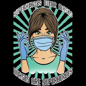 Superheroes wear masks Nurses are Superheroes