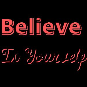 Glauben Sie an sich selbst