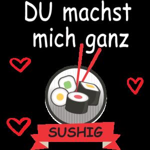 Du machst mich ganz SUSHIG Lustiges sushi Motiv