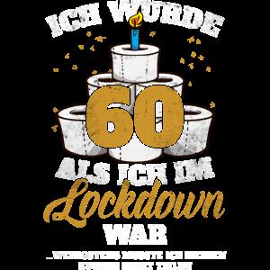 Ich wurde 60 als ich im Lockdown war 60 Geburtstag