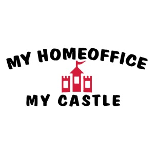 MY HOMEOFFICE MY CASTLE