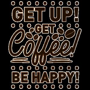 Glücklich mit Kaffee Kaffeebohnen Spruch