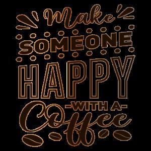 Glücklich mit Kaffee Kaffeebohnen Kaffee Spruch
