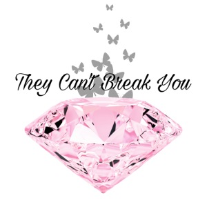 They Can't Break You