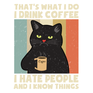Drink Coffee I Hate People I Know Things Katze Cat