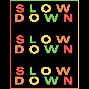 Mach langsamer