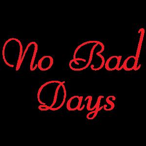 Keine schlechten Tage