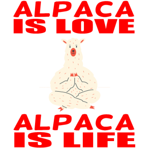 Alpaka ist Liebe Alpaka ist Leben Lama