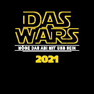 DAS WARS - Abi 2021, Abi Shirt 2021, Abitur