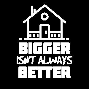 Tiny House Geschenk | Größer ist nicht immer