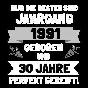 Jahrgang 1991 und 30 Jahre gereift!