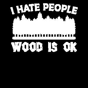 ich hasse menschen holz wald is ok natur wood ok