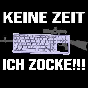 Gaming Tastatur - Keine Zeit ich zocke