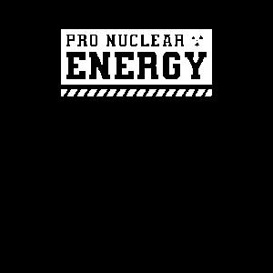 Für Atomkraft Kernkraft Atom Nuklear