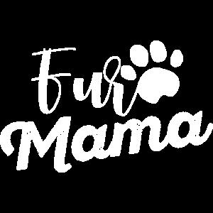 Fur Mama - Fell Haustier Hundemama Spruch Geschenk