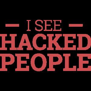 """I see Hacked People"" | Hacker"
