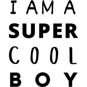 I AM A SUPER COOL BOY 3