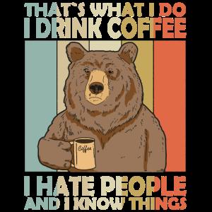 That's What I Do I Drink Coffee Kaffee Bär