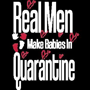 Echte Männer machen Babys unter Quarantäne