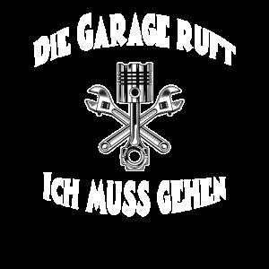 Die Garage ruft - Ich muss gehen