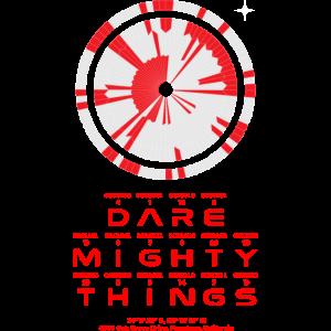 Dare Mighty Things Nasa geheimer Code Ausdauer