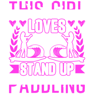 This Girl Loves Stand Up Paddling