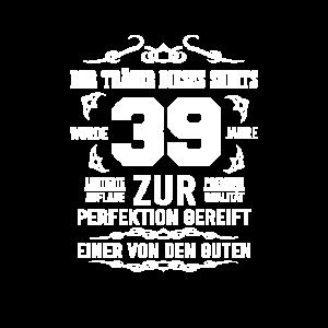 39. Geburtstag Zur Perfektion gereift Geschenkidee