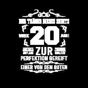 20. Geburtstag Zur Perfektion gereift Geschenkidee