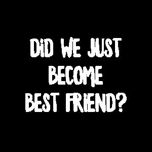 Sind wir einfach bester Freund geworden