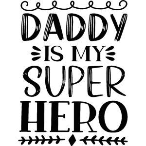Daddy Is My Super Hero