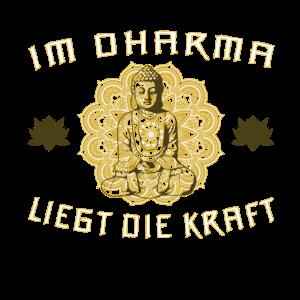 Im Dharma liegt die Kraft - Buddha Buddhismus