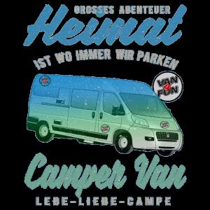 Heimat ist wo wir parken - Camper Van, Wohnmobil