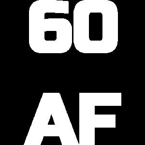 60 AF - 60. Geburtstag Männer Frauen sechzig Geschenk