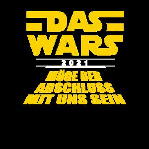 Abschluss 21 Schulabschluss 2021 Shirt DAS WARS