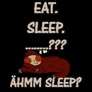EAT. SLEEP. ....? ÄHM SLEEP?
