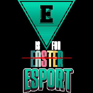 E Is For ESPORT E-Sports Lustiges Gamer Shirt