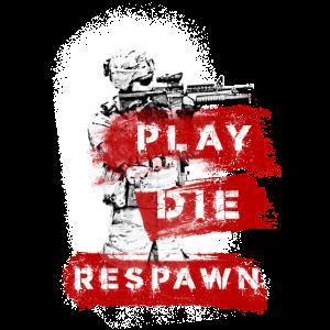 PLAY DIE RESPAWN