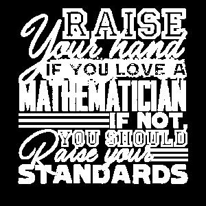 Mathematiker, wenn Sie einen Mathematiker lieben