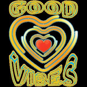 GOOD VIBES - Gute Stimmung / Gefühle - Heart Herz